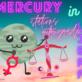 MERCURY STATIONS RETROGRADE IN LIBRA 26-27 SEPTEMBER 2021